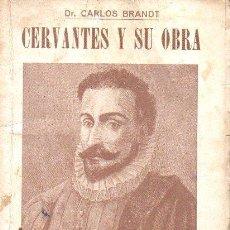 Libros antiguos: CARLOS BRANDT : CERVANTES Y SU OBRA (BIBLIOTECA NATURISMO, S. F.). Lote 114268787