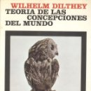 Libros antiguos: TEORÍA DE LAS CONCEPCIONES DEL MUNDO DE WILHEM DILTHEY. Lote 114374939