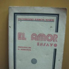 Libros antiguos: EL AMOR (ENSAYO). VICTORIANO GARCIA MARTI- EDITORIAL YAGUES 1935. Lote 114912963