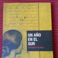 Libros antiguos: UN AÑO EN EL SUR. COLINAS, ANTONIO. Lote 115365631