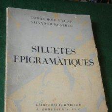 Libros antiguos: SILUETES EPIGRAMATIQUES, DE TOMAS ROIG I LLOP, SALVADOR MESTRES - LLIB.VERDAGUER 1933 NUMERADO. Lote 115384303