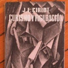 Libros antiguos: JUAN-EDUARDO CIRLOT: CUBISMO Y FIGURACIÓN. Lote 115407039