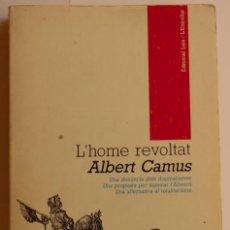 Libros antiguos: L'HOME REVOLTAT - ALBERT CAMUS (EN CATALÀ). Lote 115530815