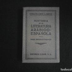 Libros antiguos: HISTORIA DE LA LITERATURA ARABIGO-ESPAÑOLA. Lote 115606531