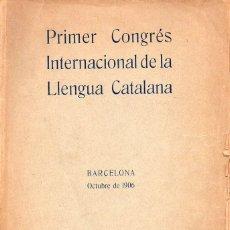 Libros antiguos: PRIMER CONGRÉS INTERNACIONAL DE LA LLENGUA CATALANA OCTUBRE 1906 (1908). Lote 153468758