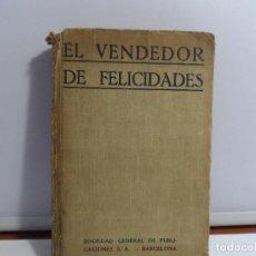 Libros antiguos: EL VENDEDOR DE FELICIDADES - WILLIAN J LOCKE - 1926. Lote 116213171