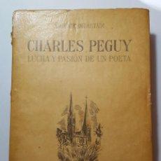 Libros antiguos: CHARLES PÉGUY. LUCHA Y PASIÓN DE UN POETA. VICENTE DE ARTADI. EDIT ZODIACO. S/F.. Lote 116309255