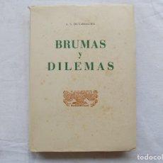 Libros antiguos: LIBRERIA GHOTICA. ED. DE BIBLIOFILO EN PAPEL HILO. LARRAGOITI. BRUMAS Y DILEMAS.1956.FOLIO.AFORISMOS. Lote 116768947
