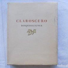 Libros antiguos: LIBRERIA GHOTICA. ED. DE BIBLIOFILO EN PAPEL HILO. LARRAGOITI. CLAROSCURO.DISQUISICIONES.1956.FOLIO.. Lote 116769139