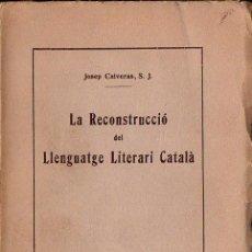 Libros antiguos: CALVERAS : LA RECONSTRUCCIÓ DEL LLENGUATGE LITERARI CATALÀ (BALMES, 1925). Lote 117357011