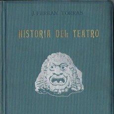 Libros antiguos: FERRAN TORRAS : HISTORIA DEL TEATRO (ARTE Y CINEMATOGRAFÍA, C. 1930). Lote 117383551