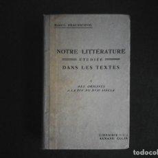 Libros antiguos: NOTRE LITERATURE ETUDIEE DANS LES TEXTES I. DES ORIGINES A LA FIN DU XVII SIECLE MARCEL BRAUNSCHVIG. Lote 117435359