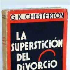 Libros antiguos: LIBRO LA SUPERSTICION DEL DIVORCIADO 1931. Lote 117701222