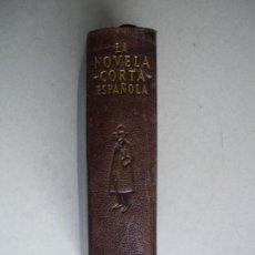 Libri antichi: LA NOVELA CORTA ESPAÑOLA. CARLOS SAINZ DE ROBLES. AGUILAR. Lote 118517263