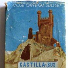Libros antiguos: JOSÉ ORTEGA Y GASSET CASTILLA Y SUS CASTILLOS. Lote 119010659
