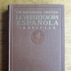 Libros antiguos: LA VERSIFICACION ESPAÑOLA IRREGULAR / P. ENRIQUEZ UREÑA / EDIT. PUBLICACIONES DE LA REVISTA DE FILOL. Lote 119942935