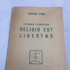 Libros antiguos: EUGENIO D'ORS ESTUDIOS FILOSÓFICOS RELIGIO EST LIBERTAS BOLSILLO CUADERNOS LITERARIOS 1925. Lote 121553179