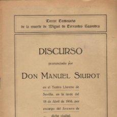 Libros antiguos: DISCURSO LEIDO EN EL TERCER CENTENARIO DE LA MUERTE DE CERVANTES / MANUEL SIUROT (1916). Lote 121848951
