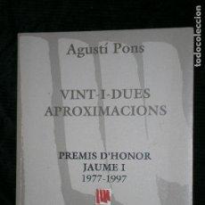 Libros antiguos: F1 VINT-I-DUES APROXIMACIONS PREMIS D' HONOR JAUME I 1977-1997 AGUSTI PONS. Lote 121858619