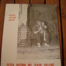 Libros antiguos: COVES QUER: PETITA HISTÒRIA DEL TEATRE POLLENCÍ. POLLENÇA, MALLORCA, 1982. . Lote 121972515