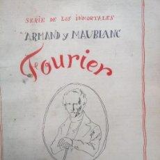 Libros antiguos: FOURIER. SERIE DE LOS INMORTALES. ARMAND Y MAUBLANC. ED. FONDO DE CULTURA ECONÓMICA. 1940. Lote 122435015