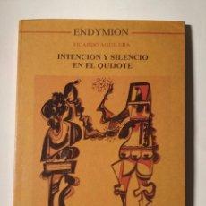 Libros antiguos: INTENCION Y SILENCIO EN EL QUIJOTE. AGUILERA, RICARDO. Lote 123292323