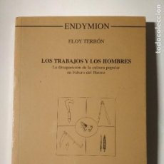 Libros antiguos: LOS TRABAJOS Y LOS HOMBRES - ELOY TERRÓN. CULTURA POPULAR EN FABERO DEL BIERZO. Lote 123292843