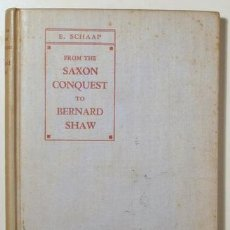 Libros antiguos: SCHAAP, E. - FROM THE SAXON CONQUEST TO BERNARD SHAW - LONDON 1931. Lote 123306714
