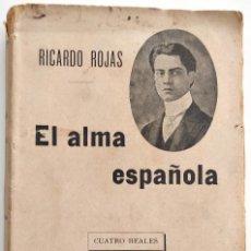 Libros antiguos: EL ALMA ESPAÑOLA - RICARDO ROJAS - 4 REALES - F. SEMPERE Y CO. EDITORES - VALENCIA - P. SIGLO XX. Lote 123351451