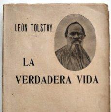 Libros antiguos: LA VERDADERA VIDA - LEON TOLSTOY - F. SEMPERE Y CO. EDITORES - VALENCIA - P. SIGLO XX. Lote 123351771