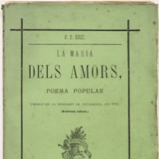 Libros antiguos: LA MASIA DELS AMORS. - BRIZ, FRANCESCH PELAY.. Lote 123167842