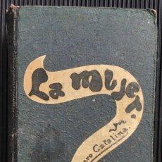 Libros antiguos: LA MUJER, APUNTES PARA UN LIBRO, DE D. SEVERO CATALINA, 1888, MADRID. Lote 124633151