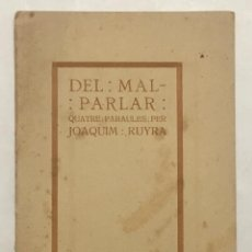 Libros antiguos: DEL MAL-PARLAR. QUATRE PARAULES. - RUYRA, JOAQUIM. BARCELONA, 1913.. Lote 123242191
