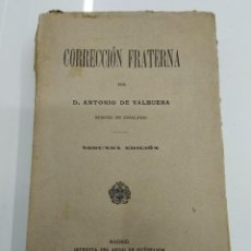 Libros antiguos: CORRECCION FRATERNA D. ANTONIO DE VALBUENA 1910 MADRID IMP. ASILO HUERFANOS. Lote 125087763