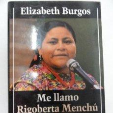 Libros antiguos: ME LLAMO RIGOBERTA MENCHÚ Y ASÍ ME NACIÓ LA CONCIENCIA. ELIZABETH BURGOS. Lote 125177523