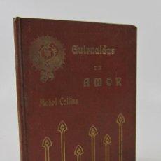 Libros antiguos: GUIRNALDAS DE AMOR, MABEL COLLINS, 1911, BARCELONA. 12,5X16CM. Lote 125378367