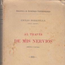 Libros antiguos: AL TRAVÉS DE MIS NERVIOS CRÍTICA Y SÁTIRA EMILIO BOBADILLA FRAY CANDIL 1903. Lote 125423451