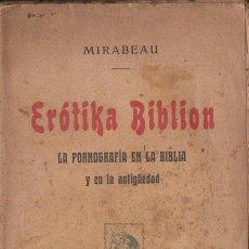Libros antiguos: MIRABEAU : EROTIKA BIBLION - LA PORNOGRAFÍA EN LA BIBLIA Y EN LA ANTIGÜEDAD (1905). Lote 125437035