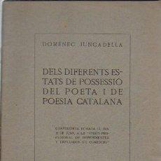 Libros antiguos: DELS DIFERENTS ESTATS DE POSSESSIÓ DEL POETA I DE POESIA CATALANA / D. JUNCADELLA. BCN,1924. DEDICAT. Lote 125836775