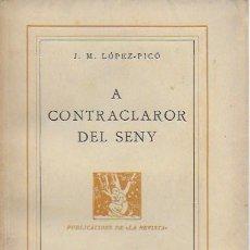 Libros antiguos: A CONTRACLAROR DEL SENY / J.M. LÓPEZ PICÓ. BCN : LA REVISTA, 1936. 19X13CM. 159 P.. Lote 125961023