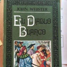 Libros antiguos: EL DIABLO BLANCO - JOHN WEBSTER - EDICIÓN DE FERNANDO VILLAVERDE - EDITORA NACIONAL - 1979. Lote 126083991
