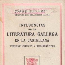 Libros antiguos: INFLUENCIAS DE LA LITERATURA GALLEGA EN LA CASTELLANA. EUGENIO CARRÉ ALDADO (1915). Lote 126113051