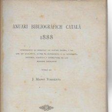 Libros antiguos: ANUARI BIBLIOGRÁFICH CATALÁ 1888 ORDENAT PER J. MASSÓ TORRENTS. BCN : L' AVENS, 1889. 24X17CM. 56 P. Lote 126398163