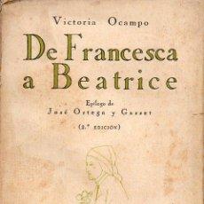 Libros antiguos: VICTORIA OCAMPO : DE FRANCESCA A BEATRICE (REVISTA DE OCCIDENTE, 1928) EPÍLOGO DE ORTEGA Y GASSET. Lote 126413463