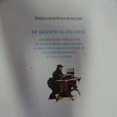 Libros antiguos: ADQUISICIONES VENECIANAS DE MANUSCRITOS GRIEGOS PARA LA BIBLIOTECA DE FELIPE II - TERESA MARTÍNEZ. Lote 127554103