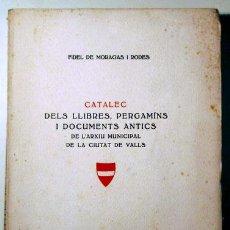 Libros antiguos: MORAGAS I RODÉS, FIDEL DE - CATALEC DELS LLIBRES, PERGAMINS I DOCUMENTS ANTICS DE L'ARXIU MUNICIPAL. Lote 127718851