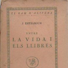 Libros antiguos: LA VIDA I ELS LLIBRES / J. ESTELRICH. BCN : CATALONIA, 1926. 19X12 CM. 340 P.. Lote 127756867