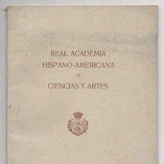 Libros antiguos: REAL ACADEMIA HISPANO AMERICANA EN LA RECEPCION PUBLICA DE D. AMBROSIO MARTINEZ Y LOZANO,. Lote 128280803