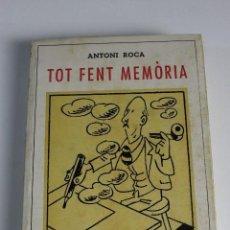 Libros antiguos: L- 738. TOT FENT MEMORIA. ANTONI ROCA. 1973.. Lote 128343159