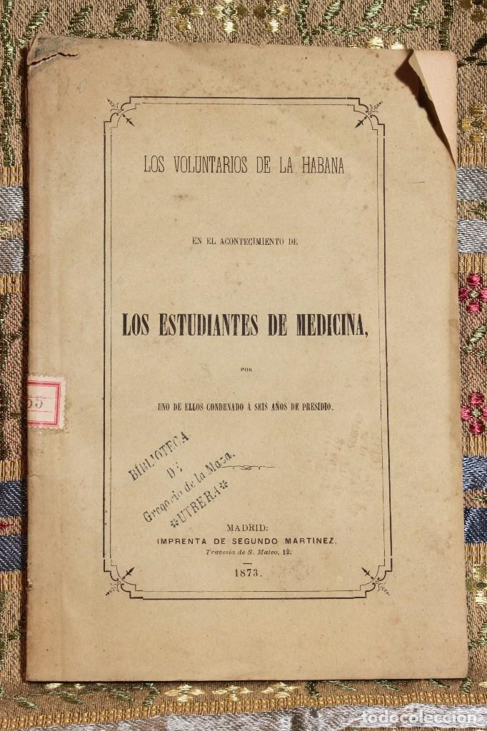 Libros antiguos: Voluntarios de la Habana • Estudiantes Medicina 1871 Fermín Valdés • José Martí - Foto 2 - 128461055
